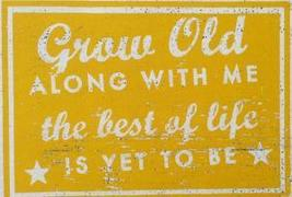 Love -  Item 1302 - Grow Old Along With Me..Size 15 x 21 - Rustic Wooden... - $40.00