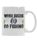 Work Sucks Go Fishing, Funny Mug, Dad Fisherman Mug, Angler Coffee Mug - $17.97