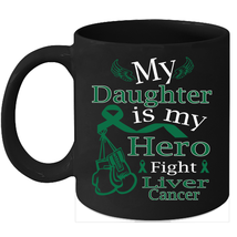 Liver cancer mug Support Green Ribbon for my Daughter 11oz Coffee Mugs - $15.95