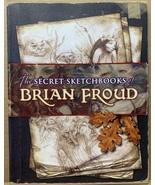 The Secret Sketchbooks of Brian Froud (Paperback, Brand New) 9780974461205 - $765.00