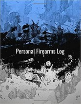 Personal Firearms Log: 8.5x11 Firearms Personal Record Book,104 pages - $7.27