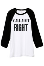 Thread Tank Yall Aint Right Unisex 3/4 Sleeves Baseball Raglan T-Shirt T... - $24.99+