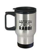 Funny Rabbi Travel Mug - No Matter How Hard Life Gets You Are A Rabbi - Unique  - $24.95