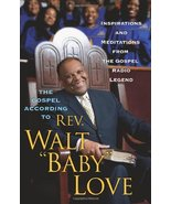 "The Gospel According to Rev. Walt ""Baby"" Love: Inspirations and Meditati... - $6.92"