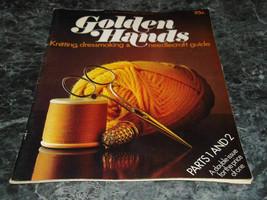 Golden Hands Knitting Dressmakin & Needlecraft Guide Parts 1 & 2 Vol 1 - $2.99