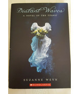 Distant Waves  A Novel of the Titanic by Suzanne Weyn (2009, Paperback) - $3.95