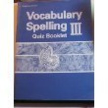 Vocabulary Spelling III Student Quiz Booklet Gr 9 [Paperback] A Beka Book - $15.00