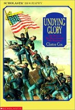 Undying Glory: The Story of the Massachusetts Fifty-Fourth Regiment (Sch... - $59.99