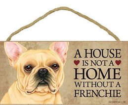 "House is Not Home without a French Bulldog Wood Sign Plaque Dog 10""x5""  ... - $9.95"