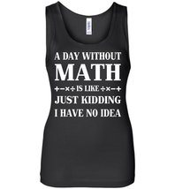 A Day Without Math Tank Top - $21.99+