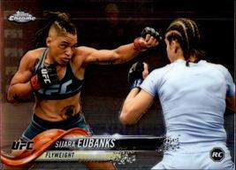 Sijara Eubanks 2018 Topps Chrome UFC Rookie Card #85 - $0.99