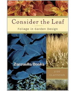 Consider the Leaf: Foliage in Garden Design : Glattstein : New Hardcover... - $13.50
