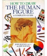 How to Draw the Human Figure: A Complete Guide : Raynes : New Hardcover@ - $14.80