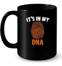 Its In My DNA Basketball Ceramic Mug   Funny Ball Tee - $13.99+