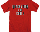 Stay Safe Social Distancing Virus Quarantine and Chill Adult T-shirt S to 5XL