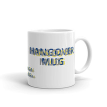 HANGOVER MUG - $11.95+