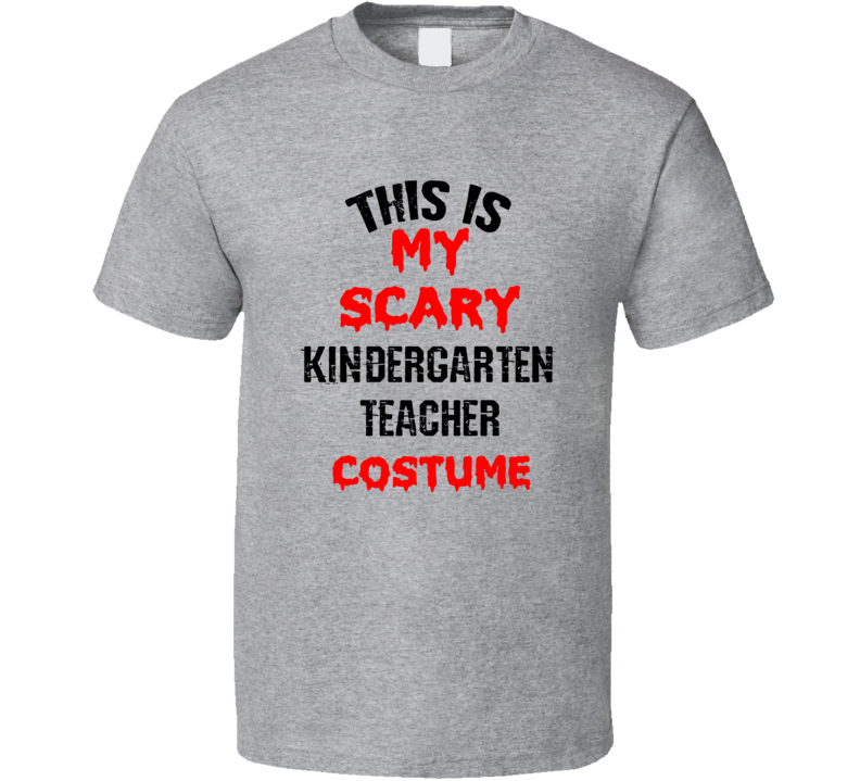 Primary image for This Is My Scary Kindergarten Teacher Costume Funny Occupation Halloween T Shirt