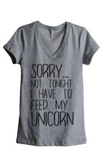 Thread Tank I Have To Feed My Unicorn Women's Relaxed V-Neck T-Shirt Tee Heather - $24.99+