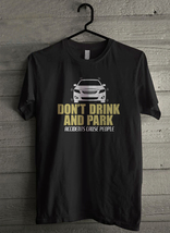 Don T Drink And Park Accidents Men's T-Shirt - Custom (4880) - $19.12+