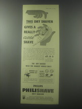 1954 Philips Philishave Dry Shaver Ad - gives a really close shave - $14.99
