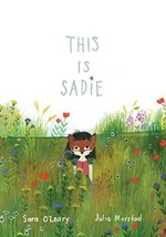 This Is Sadie [Hardcover] O'Leary, Sara and Morstad, Julie - $17.82