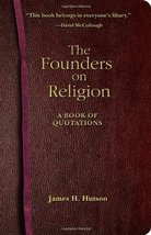 The Founders on Religion: A Book of Quotations Hutson, James H. - $5.43