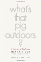 What's That Pig Outdoors?: A Memoir of Deafness - $28.81