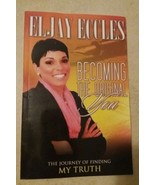 Becoming the Original You : The Journey of Finding My Truth by Eljay Ecc... - $1.50
