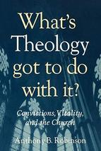 What's Theology Got to Do With It?: Convictions, Vitality, And The Church [Paper image 2