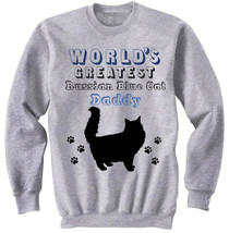 RUSSIAN BLUE CAT - WORLD'S GREATEST DADDY - NEW COTTON GREY SWEATSHIRT - $31.88