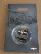 2017 Oshkosh 100 Years Making The Difference Advertising Token Collectible - $118.75