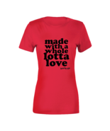 Lotta Love - Ladies T Shirt - $22.99+
