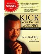 Kick Your Excuses Goodbye Rene Godefroy - $10.59