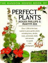 The Random House Book of Perfect Plants [Paperback] Phillips, Roger - $74.99