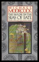 The Sailor on the Seas of Fate: Book Two of the Elric Saga Moorcock, Mic... - $73.00