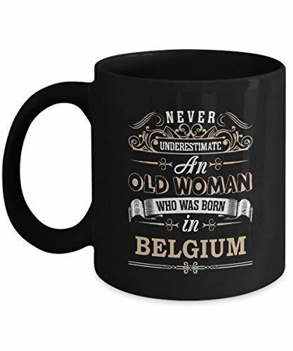 Primary image for BELGIUM Coffee Mug - Old Woman Who was born in BELGIUM Ceramic Mugs - Nice Sturd