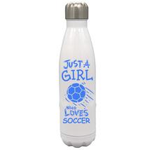 Just a Girl Who Loves Soccer 17oz Stainless Steel Water Bottle Gift Blue... - $34.95