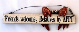 Friends Welcome Relatives By Appt - Wood Crab Sign