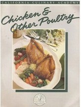 Chicken and Other Poultry (California Culinary Academy) [Paperback] Juli... - $7.87