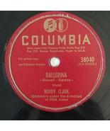 Buddy Clark - BALLERINA / IT HAD TO BE YOU - Columbia - Jazz - 78rpm - 3... - $15.75