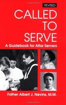 Called to Serve: A Guidebook for Altar Servers Nevins, Albert - $2.31