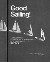 Good Sailing : An Illustrated Course on Sailing by Rudder Staff - $9.99