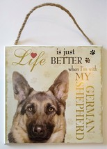 DOG LOVER PLAQUE Life is Better with my German Shepherd 8x8 Wood Pet Wall Art image 1