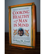 Cooking Healthy with a Man in Mind 1997 Low Fat Low Cholesterol Recipes - $7.99