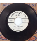 Kip Anderson I Done You Wrong 1964 ABC Paramount 45-10578, EX! - $24.90