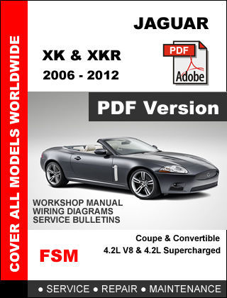 JAGUAR XK XKR 2006 - 2012 COUPE CONVERTIBLE FACTORY SERVICE REPAIR SHOP MANUAL