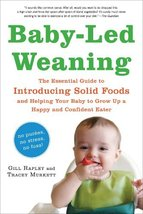 Baby-Led Weaning: The Essential Guide to Introducing Solid Foods-and Hel... - $5.99