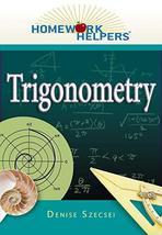 Homework Helpers: Trigonometry [Paperback] Szecsei, Denise - $1.83