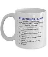 Chesapeake Bay Retriever Coffee Mug - Five Thing I Like About My Chesape... - $14.65