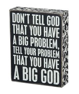 "Tell Problem You Have a Big God Box Sign Primitives by Kathy 6"" x 8"" - $22.50"